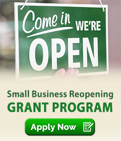 Small Business Reopening Grant Program. Apply Now.